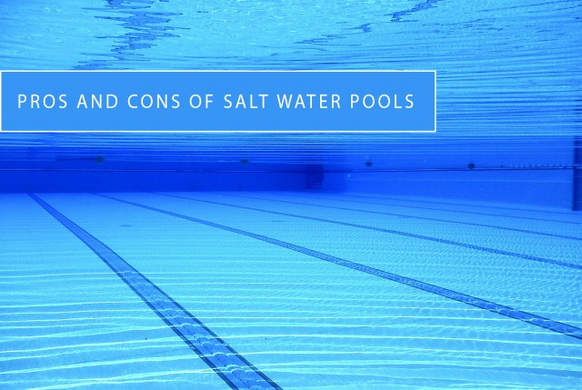 Pros And Cons Of Salt Water Pools Aquatic Design Construction News Info Usaquatics Blog